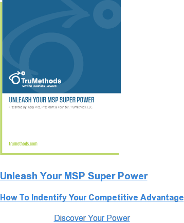 Unleash Your MSP Super Power  How To Indentify Your Competitive Advantage  Discover Your Power