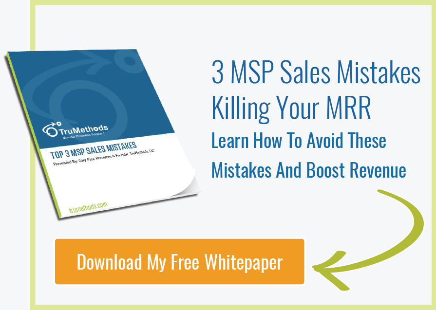 The Top 3 Sales Mistakes Made By MSPs:  Where Is Your Sales Approach Falling Short?  Get My Free Whitepaper