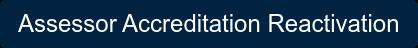 Assessor Accreditation Reactivation