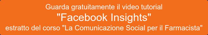 """Guarda gratuitamente il video tutorial """"Facebook Insight"""" estratto del corso """"La Comunicazione Social per il Farmacista"""""""
