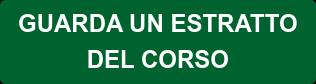 GUARDA UN ESTRATTO DEL CORSO