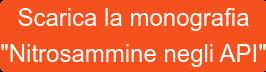 """Scarica la monografia """"Nitrosammine negli API"""""""