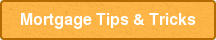 Mortgage Tips & Tricks