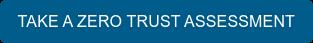 Take a Zero Trust Assessment