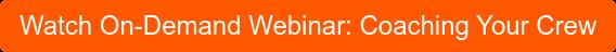 Watch On-Demand Webinar: Coaching Your Crew