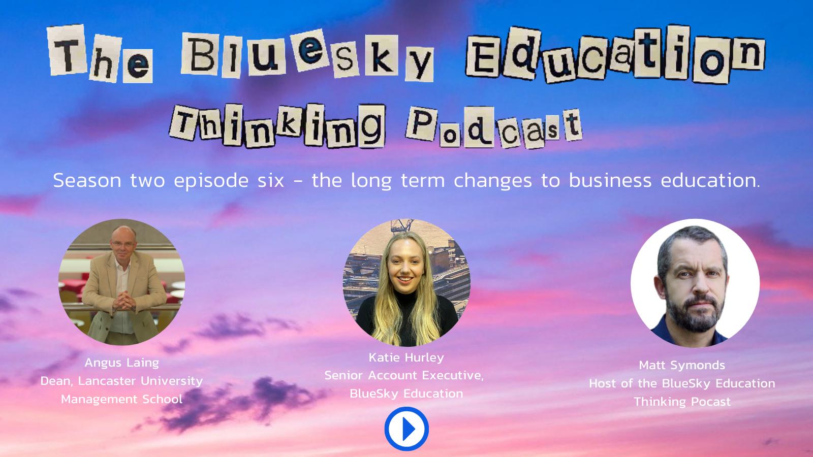 The BlueSky Education Thinking Podcast -  Season 2 Episode 6