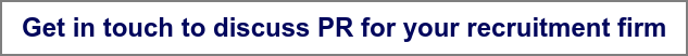Get in touch to discuss PR for your recruitment firm