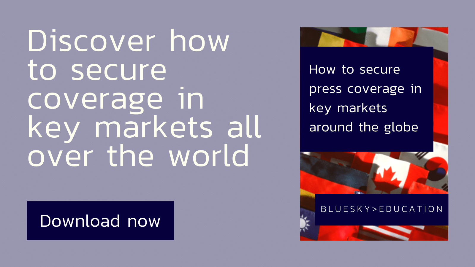 How to secure press coverage in key markets around the world