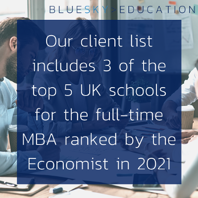 Our client list includes 3 of the 5 top UK schools for the full-time MBA ranked by the Economist 2021