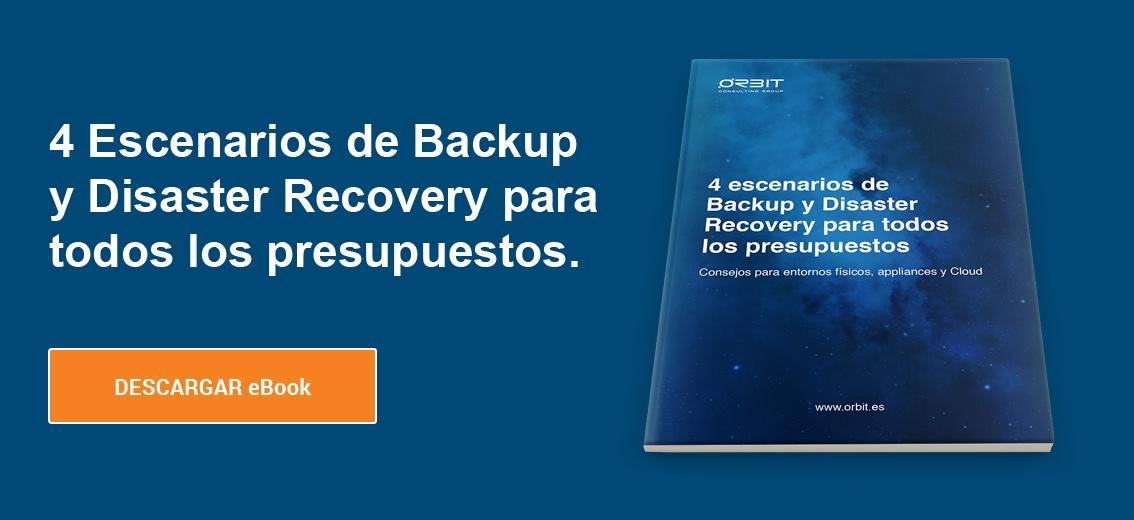 4 escenarios de Backup y Disaster Recovery para todos los presupuestos