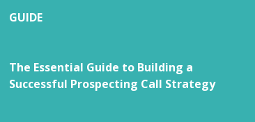 GUIDE   The Essential Guide to Building a Successful Prospecting Call Strategy