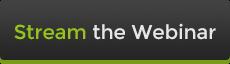 Stream the Webinar