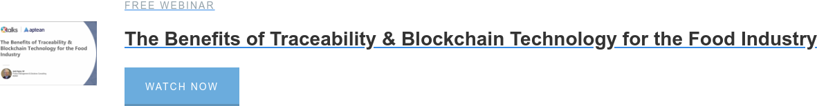 Free Webinar  The Benefits of Traceability & Blockchain Technology for the Food Industry Watch Now
