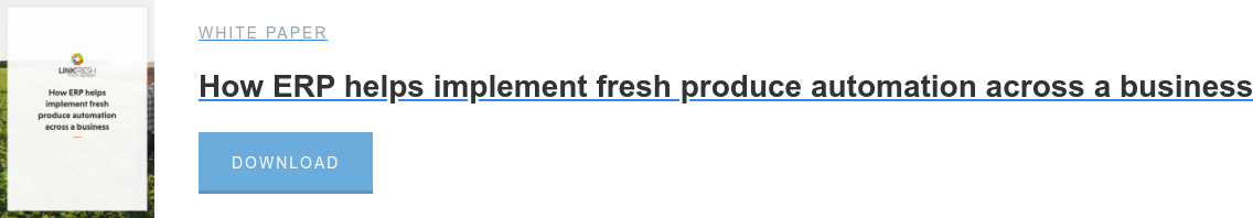 White Paper  How ERP helps implement fresh produce automation across a business Download