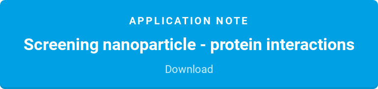 Application note  Screening nanoparticle - protein interactions  Download