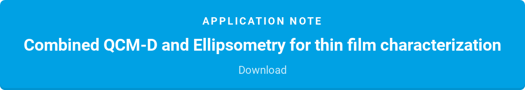 Application note  Combined QCM-D and Ellipsometry for thin film characterization  Download