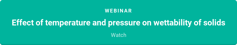 Webinar  Effect of temperature and pressure on wettability of solids  Watch