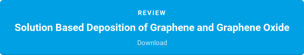 Review  Solution Based Deposition of Graphene and Graphene Oxide  Download