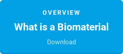 Overview  What is a Biomaterial  Download