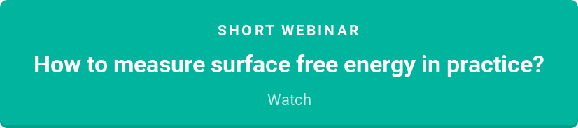 Short webinar  How to measure surface free energy in practice?  Watch