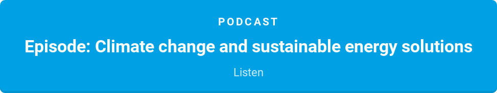 Podcast  Episode: Climate change and sustainable energy solutions  Listen
