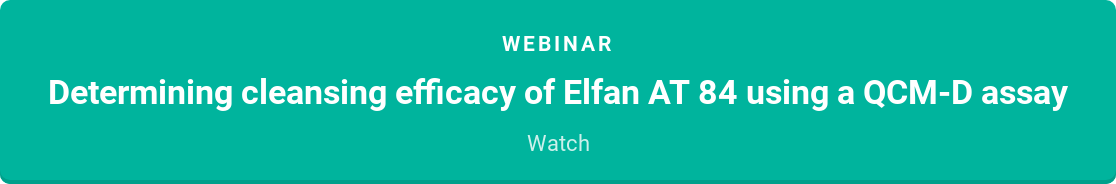 Webinar  Determining cleansing efficacy of Elfan AT 84 using a QCM-D assay   Watch