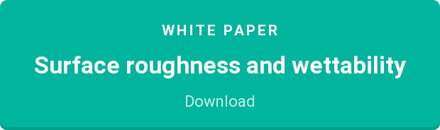 White Paper  Surface roughness and wettability  Download