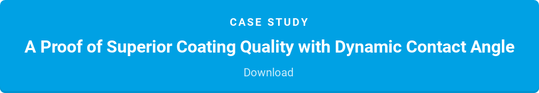 Case Study  A Proof of Superior Coating Quality with Dynamic Contact Angle  Download