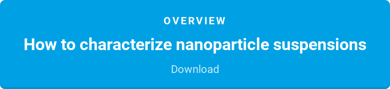 Overview  How to characterize nanoparticle suspensions   Download