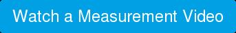 Watch a Measurement Video