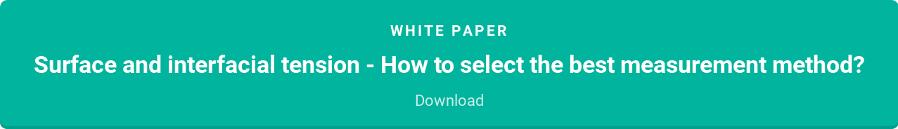White paper  Surface and interfacial tension - How to select the best measurement method?  Download