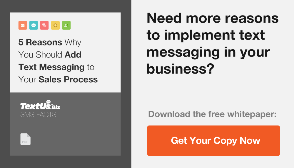 5 Reasons Why You Should Add Text Messaging to You Sales Process
