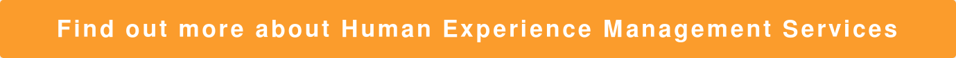 Find out more about Human Experience Management Services