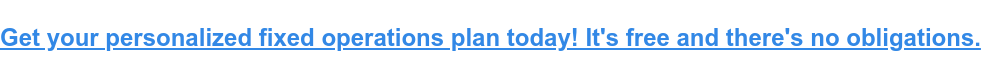 Get your personalized fixed operations plan today! It's free and there's no  obligations.