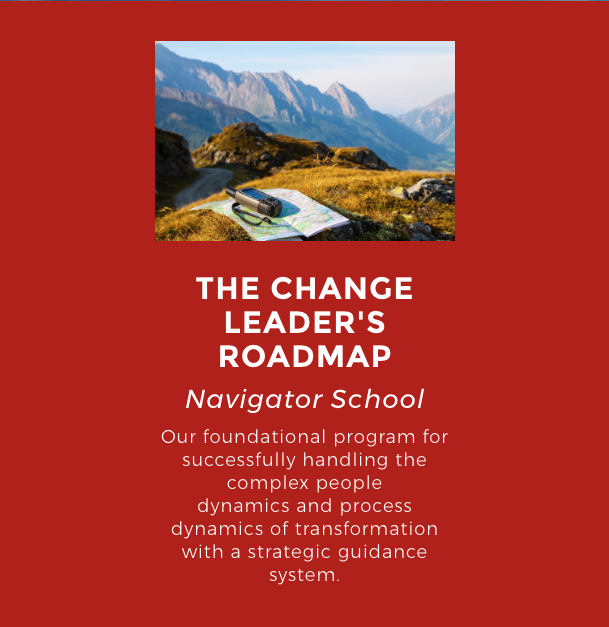 The Change Leader's Roadmap Navigator School