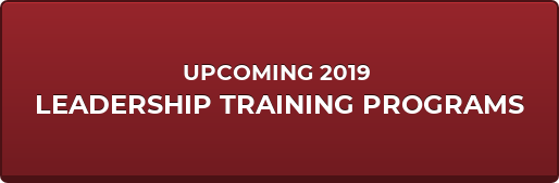 UPCOMING 2019  LEADERSHIP TRAINING PROGRAMS