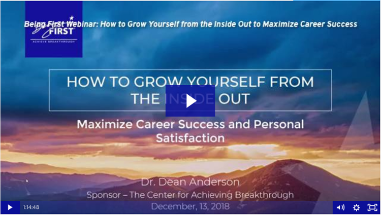 Webinar: How to Grow Yourself from the Inside Out to Maximize Career Success and Personal Satisfaction