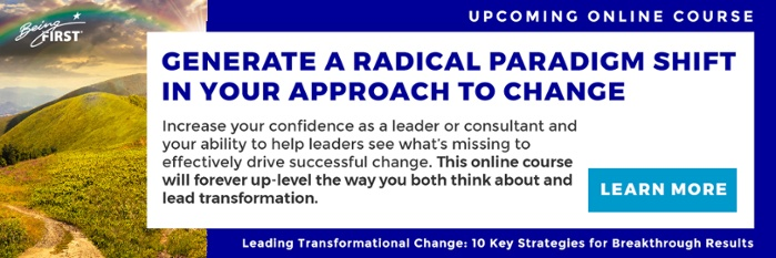 Generate a radical paradigm shift in your approach to change.