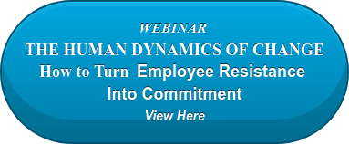 WEBINAR  THE HUMAN DYNAMICS OF CHANGE How to TurnEmployee Resistance  Into Commitment View Here