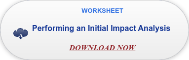 WORKSHEET  Performing an Initial Impact Analysis     DOWNLOAD NOW