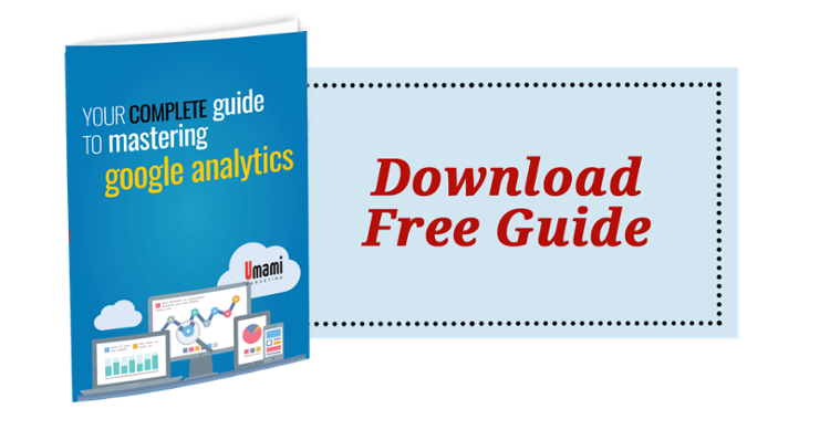 Your Complete Guide to Mastering Google Analytics