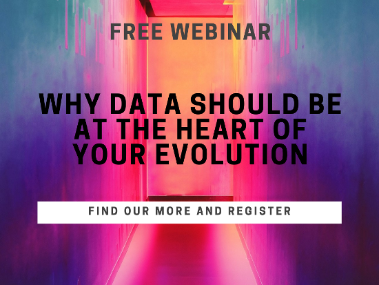 Why data should be at the heart of your evolution