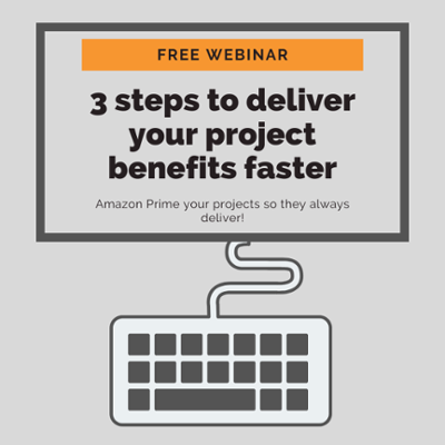 Deliver project benefits faster