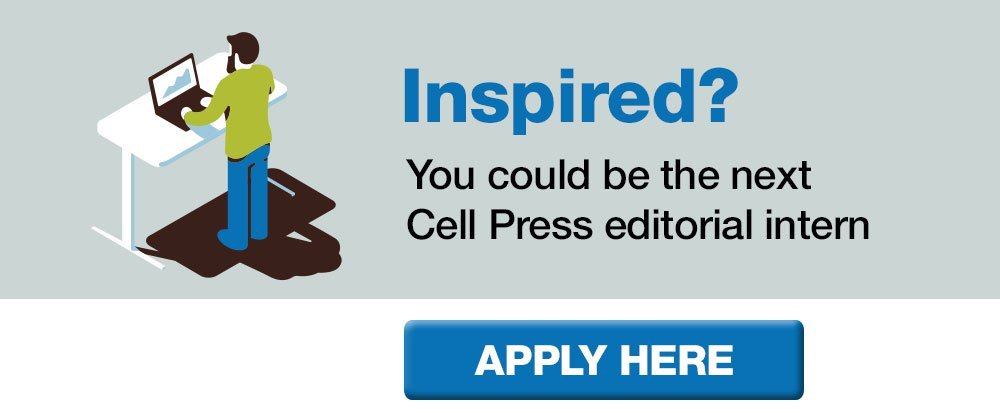 Apply for the Cell Press editorial internship