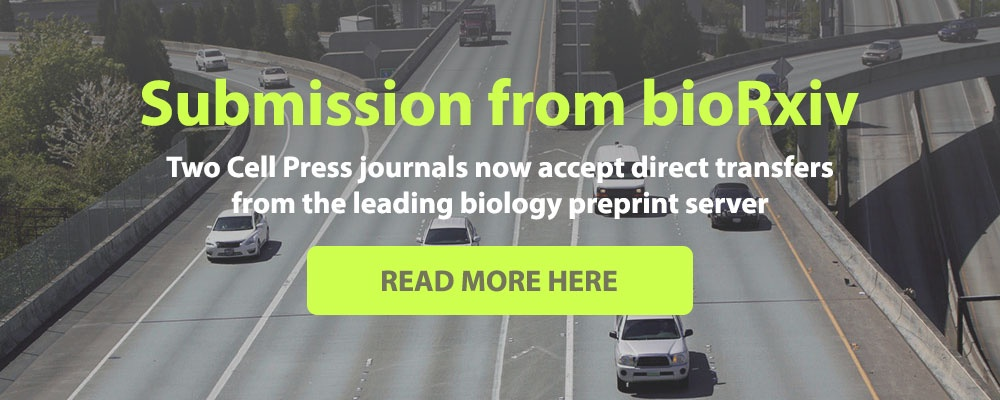 Read about direct submission from bioRxiv at Cell Press