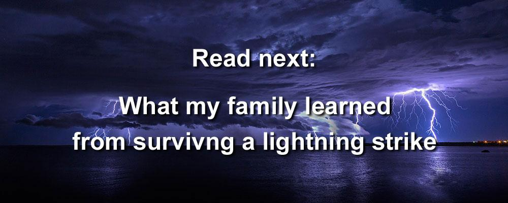 How my family survived a lightning strike—and what we learned