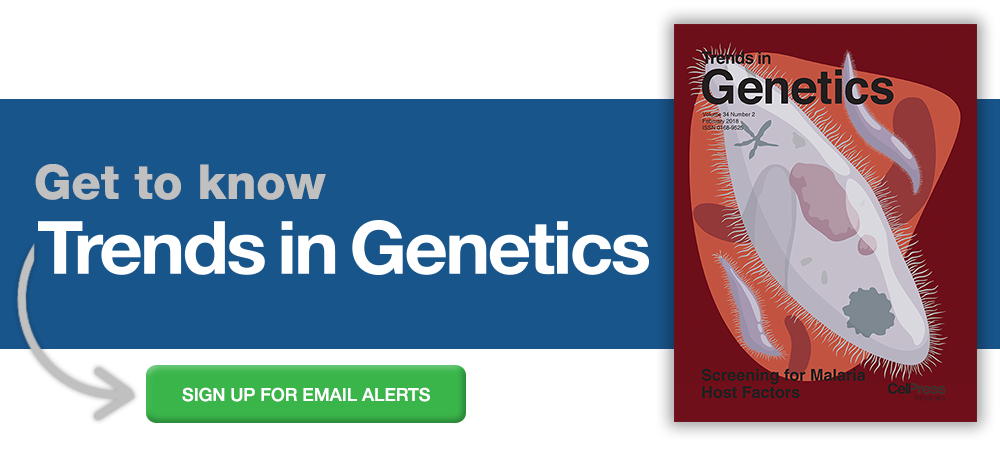 Sign up for email alerts from Trends in Genetics
