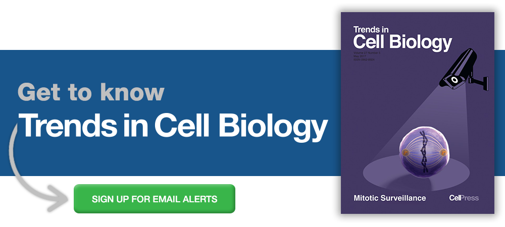 Sign up for email alerts from Trends in Cell Biology