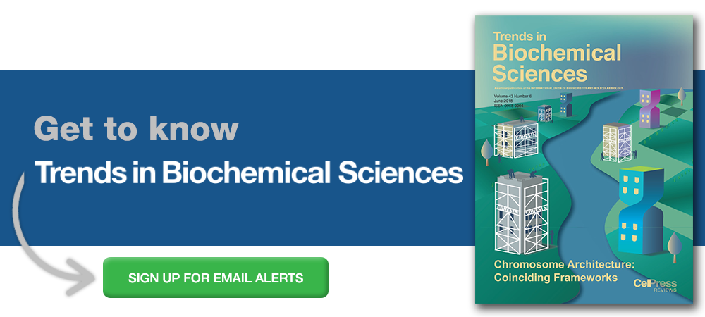 Sign up for alerts from Trends in Biochemical Sciences