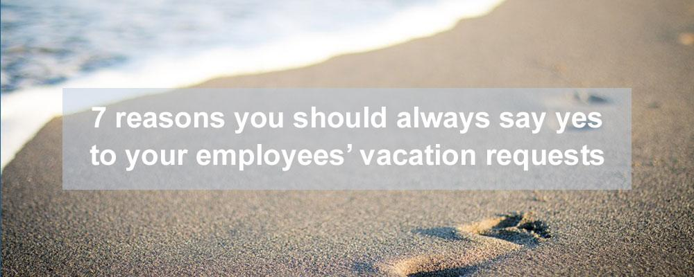 Say yes to your employees' vacations! (image courtesy of Pixabay)